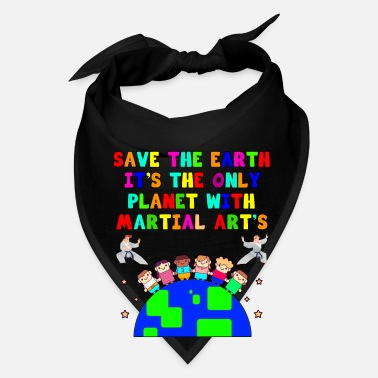 Recycled Art Save Earth It's the Only Planet with Martial Arts - Bandana