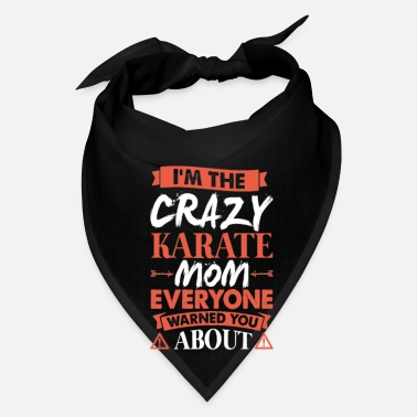 Mother Crazy Karate Mom Funny Mothers Gift - Bandana