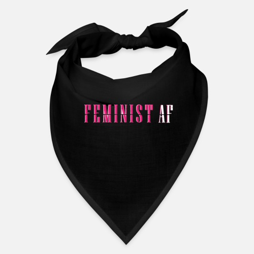 e8cd290996c73 Feminist AF - Feminism - Pro-Women Shirts Bandana