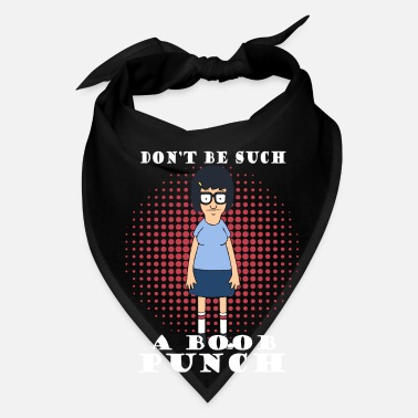Punch Don't be such a boob punch - Bandana