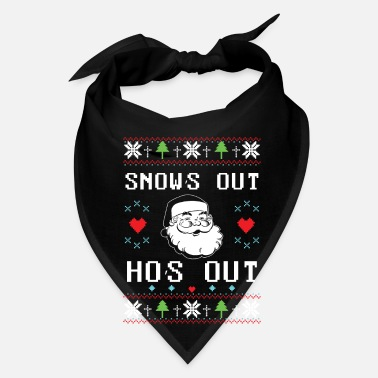 Out Snow's out Ho's out - Bandana