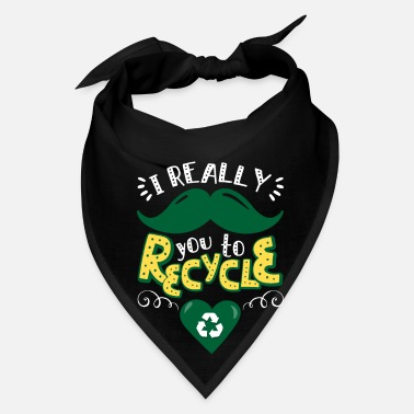 Mustache I Really Mustache You To Recycle Earth Day design - Bandana