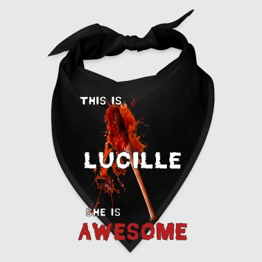 This is Lucille She is AWESOME - Bandana