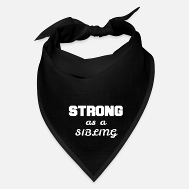 Siblings Strong as a SIBLING Strong Power Reward Working - Bandana