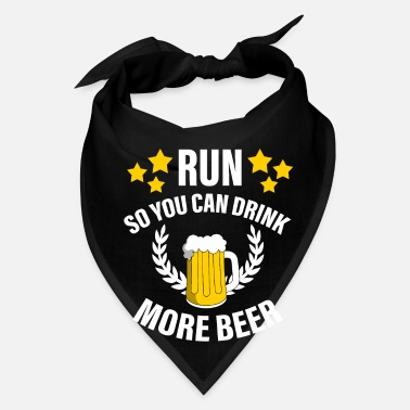 Beer Run Running Drink Run so you can drink more beer - Bandana