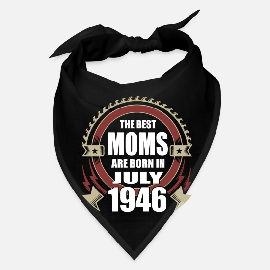 Women Caps - The Best Moms are Born in July 1946 - Bandana black