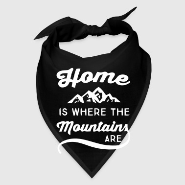 Mountains HOME IS WHERE THE MOUNTAINS ARE - Bandana