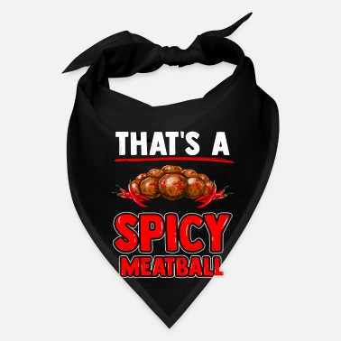Meatball That's a spicy meatball with meatballs and chili - Bandana