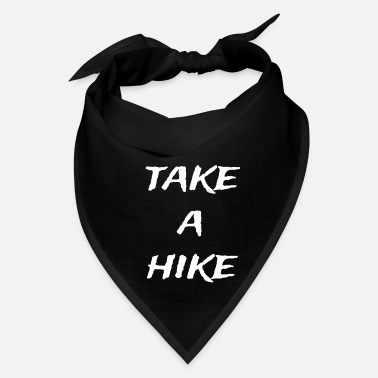 Take take a hike - Bandana