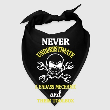 NEVER UNDERESTIMATE A BADASS MECHANIC! - Bandana