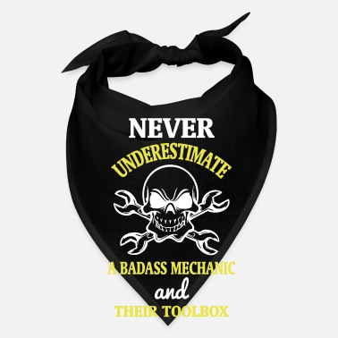 Mechanical Engineering NEVER UNDERESTIMATE A BADASS MECHANIC! - Bandana