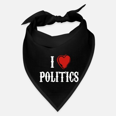Politics Politics - Our Future - Political - I Love - Bandana