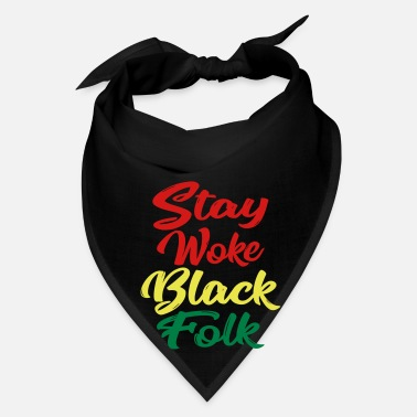 Black History Stay Woke Black Folk T-shirts - Bandana