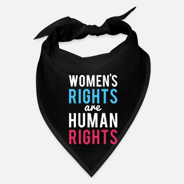 Right Women's Rights Are Human Rights - Bandana