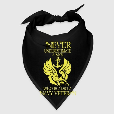 NEVER UNDERESTIMATE A MAN WHO IS ALSO A NAVY VET! - Bandana