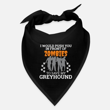 Christmas Push You In Front Zombie to save my Greyhound Dog - Bandana