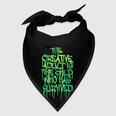 The Creative Adult is the Child Who Has Survived - Bandana