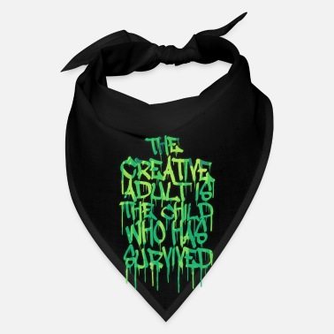Graffiti The Creative Adult is the Child Who Has Survived - Bandana