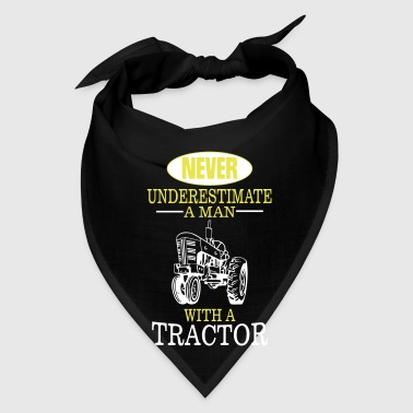 NEVER UNDERESTIMATE A MAN WITH A TRACTOR! - Bandana