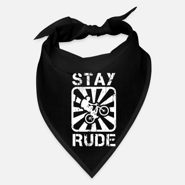 Rude Stay Rude! - Bandana