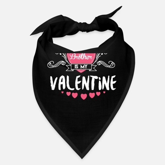 Love Caps - Brother Is My Valentine Feast Of Saint Valentine - Bandana black