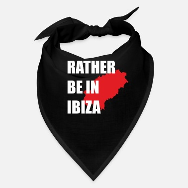 Austria I'd rather be on the holiday island of Ibiza - Bandana