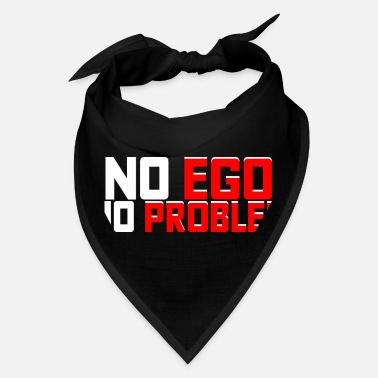 Ego No Ego No Problem - Bandana