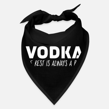 Vodka The Rest Is Always A Blur - Bandana