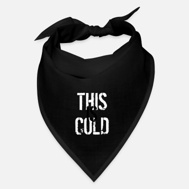 Cold THIS IS COLD - Bandana