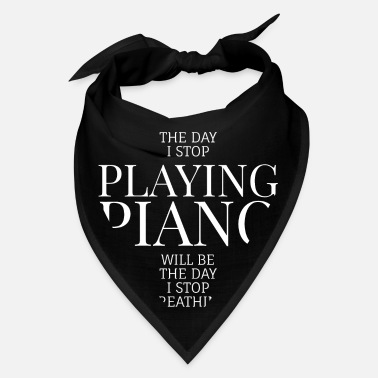 Concert THE DAY I STOP PLAYING PIANO WILL BE THE DAY I ... - Bandana