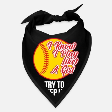 Softball Play Like A Girl Funny Player Saying Gift - Bandana