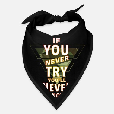 Super If you never try you'll never know - Camouflage - Bandana