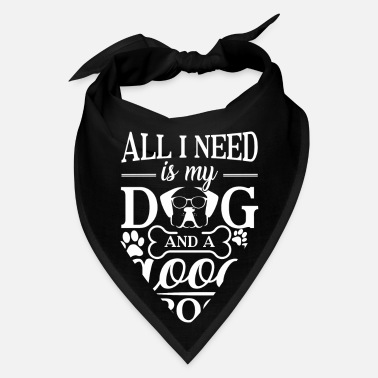 All I Need Is My Book And My Dog All i need is my dog and a good book - Bandana