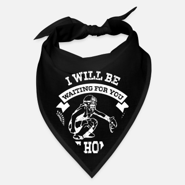 Softball I will be waiting for you at home - Baseball - Bandana