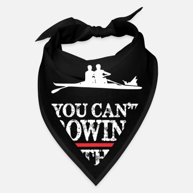 Us Rowing You Cant Rowing With Us - Bandana