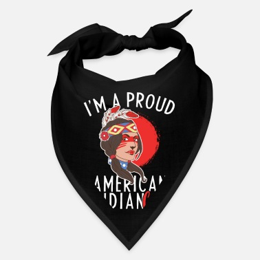 American Indian Native I Am Proud American Indian Girl Tribe Gift - Bandana