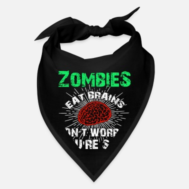 Funny Zombie Quote Funny Sarcastic Zombies Eat Brains Gift - Bandana