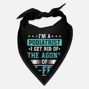 Podiatry Podiatry Student Medical Podiatric Gift I'm A - Bandana