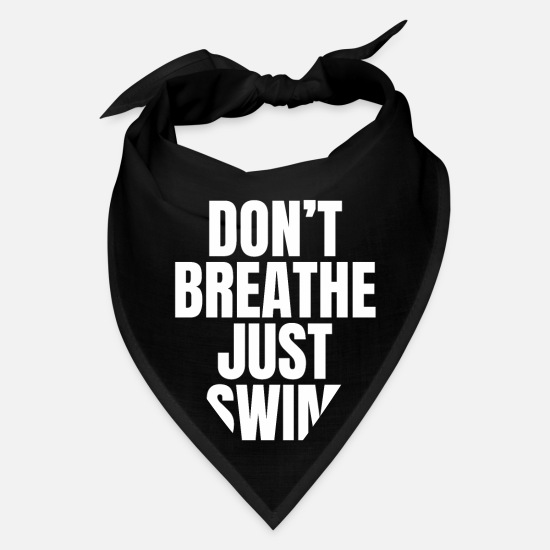 Swim Caps - Don't Breathe Just Swim - funny swimming T-shirt - Bandana black