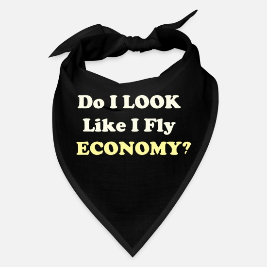 Look Caps - Do I LOOK Like I Fly ECONOMY -| Funny First Class - Bandana black