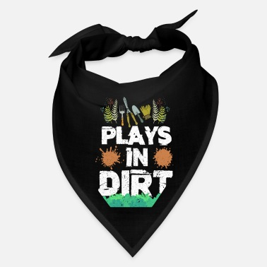 Play Plays In Dirt Gardening - Bandana