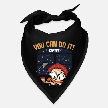 Morning You Can Do It - For Coffee Addicts - Bandana