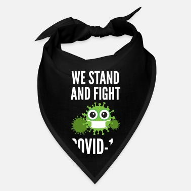 Fight We Stand And Fight Against COVID-19 - Bandana