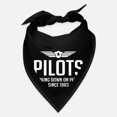 Flight Pilots Looking Down On People Since 1903- Pilot - Bandana