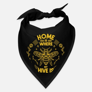 Bee Home Is Where My Hive Is Beekeeper Honey Bee - Bandana
