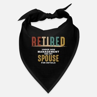 Spouse Retired Under Spouse Management - Bandana
