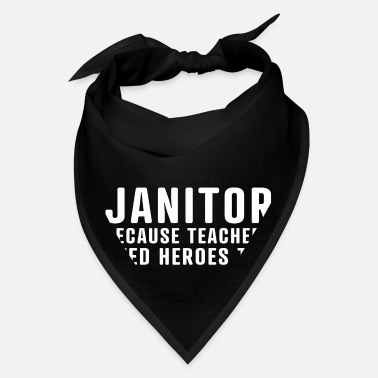 Stroll To The Because teachers need heroes school custodian - Bandana