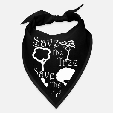 Save Save the tree save the world - Bandana