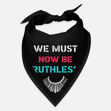 Injustice We Must Now Be Ruthless funny women feminist gift - Bandana