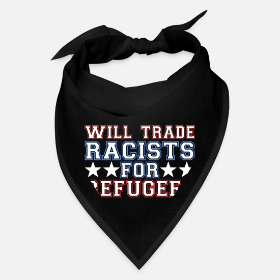 Funny Caps - Will Trade Racists for Refugees Funny Patriotic - Bandana black
